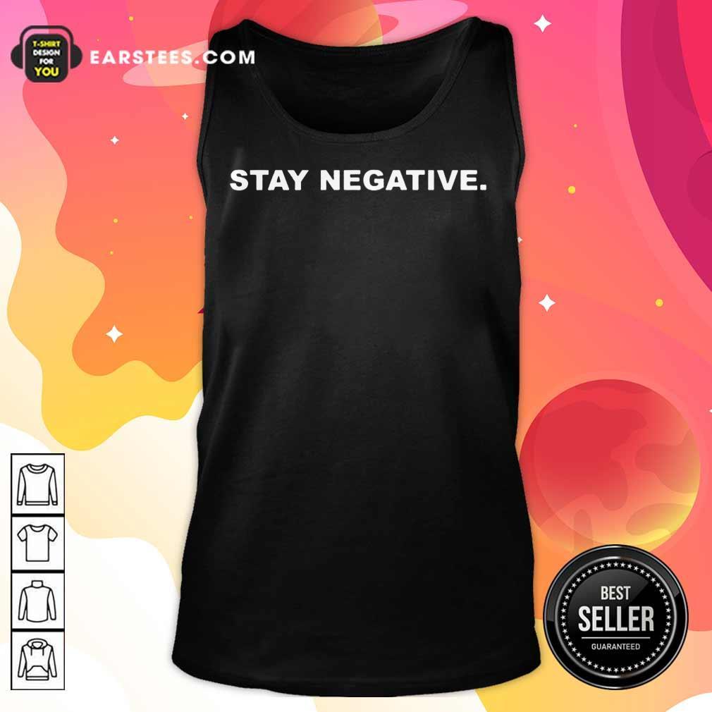 Premium Stay Negative 2021 Tank Top