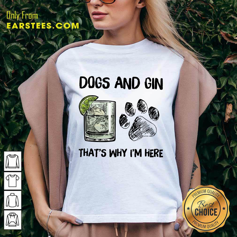 Pretty Dog And Gin That's Why I'm Here V-neck