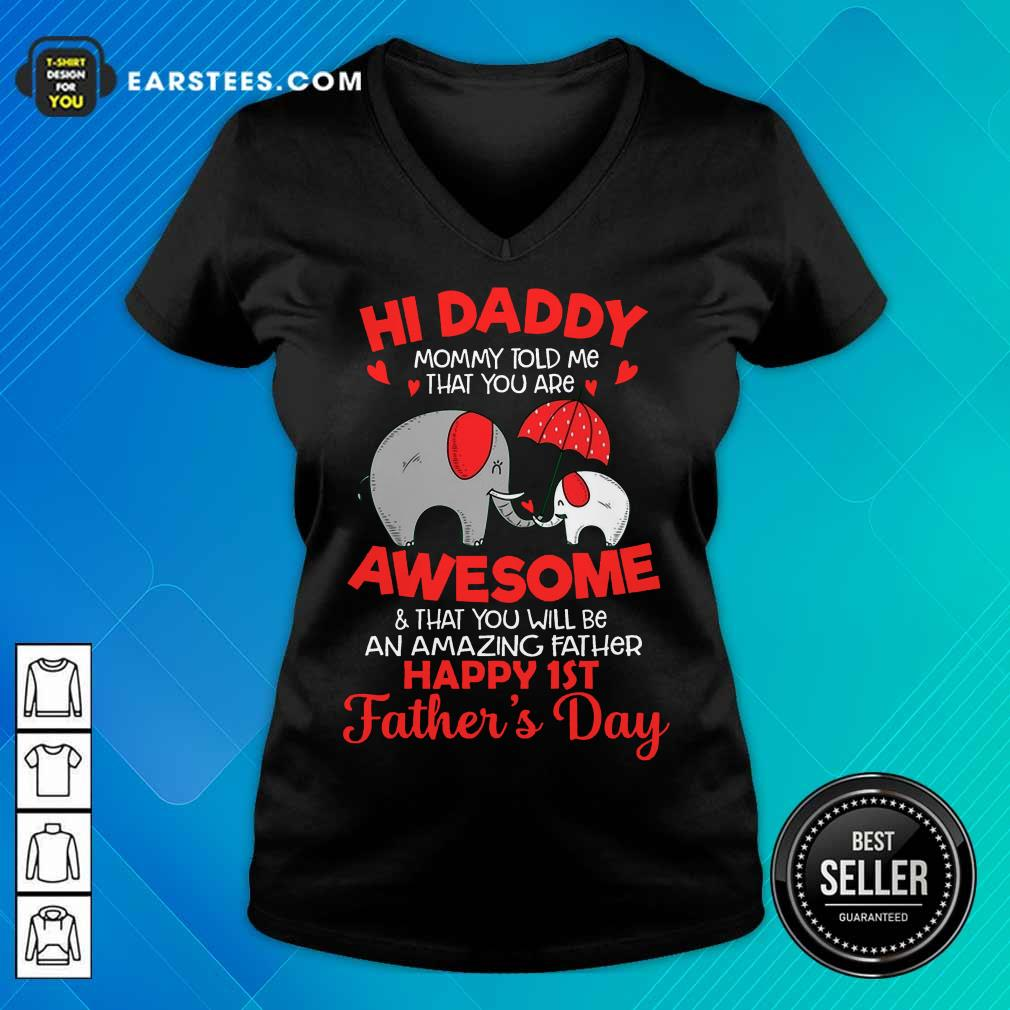 Top Elephants Hi Daddy Awesome Happy 1st Father's Day V-Neck