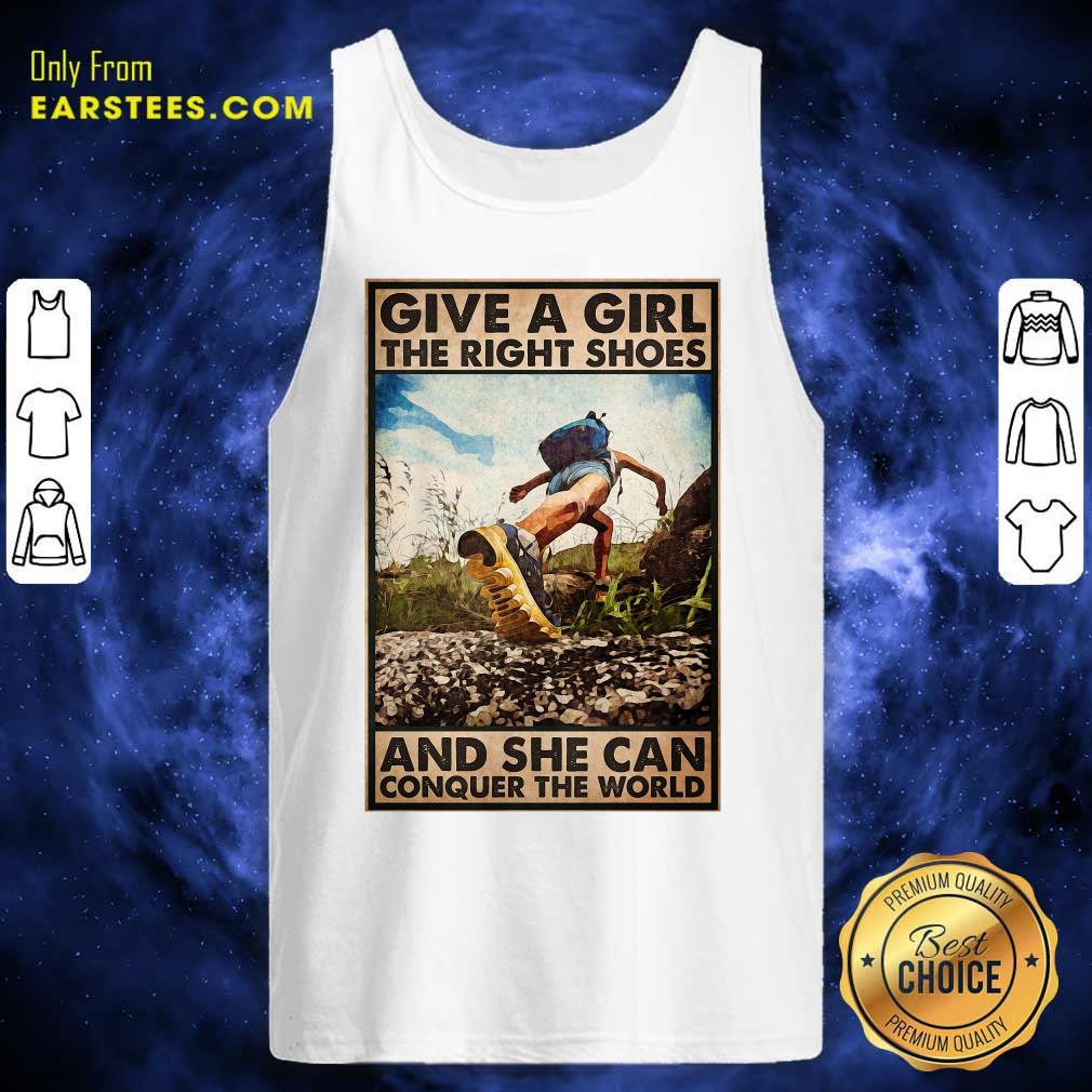 Top Hiking Give A Girl The Right Shoes And She Can Conquer The World Poster Tank Top