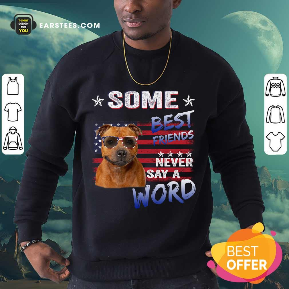Nice Staffordshire Best Friends Never Say A Word Sweatshirt