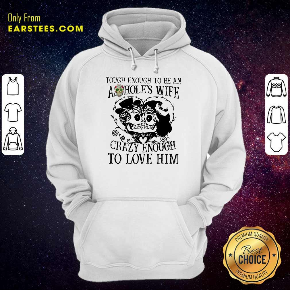 Top Crazy Enough To Love Him Hoodie