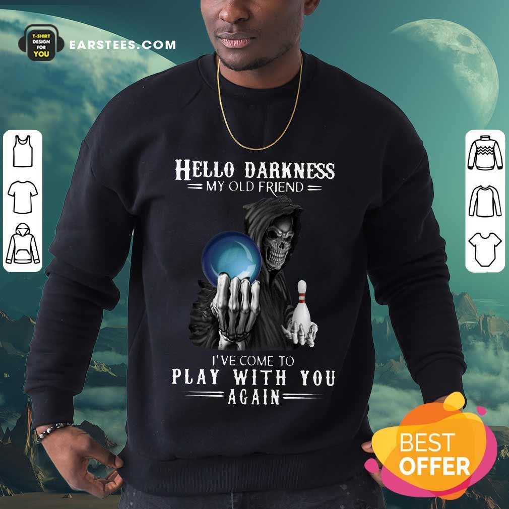 Top Devil Bowling Hello Darkness My Old Friend Sweatshirt