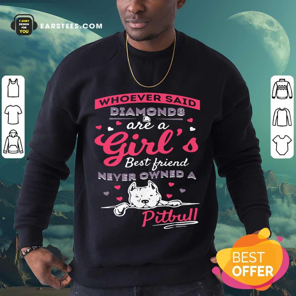 Top Diamonds Owned A Pitbull Sweatshirt