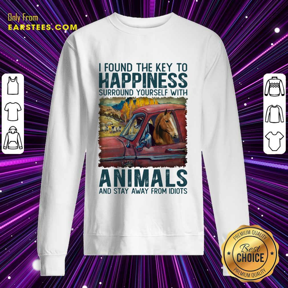 Top Horse I Found The Key To Happiness Animals Sweatshirt