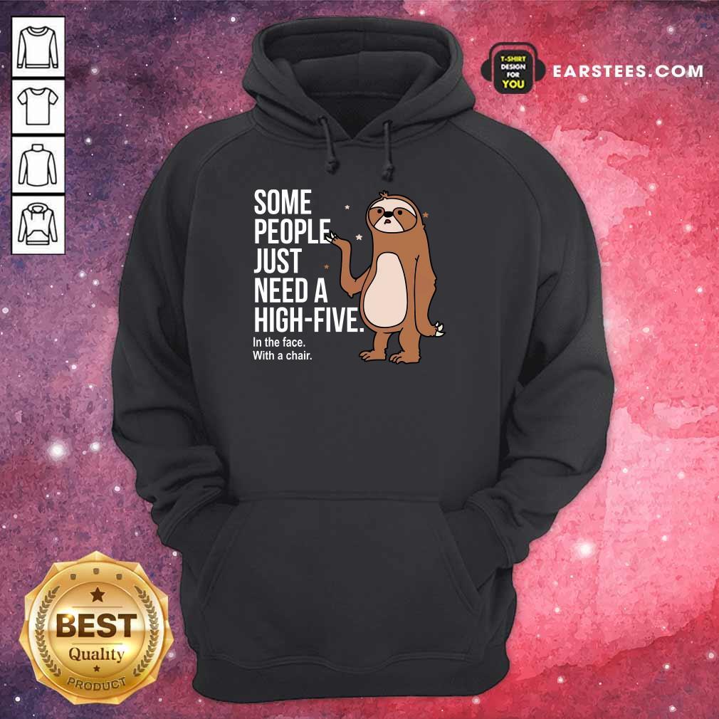 Nice Sloth Just Need A High Five Hoodie