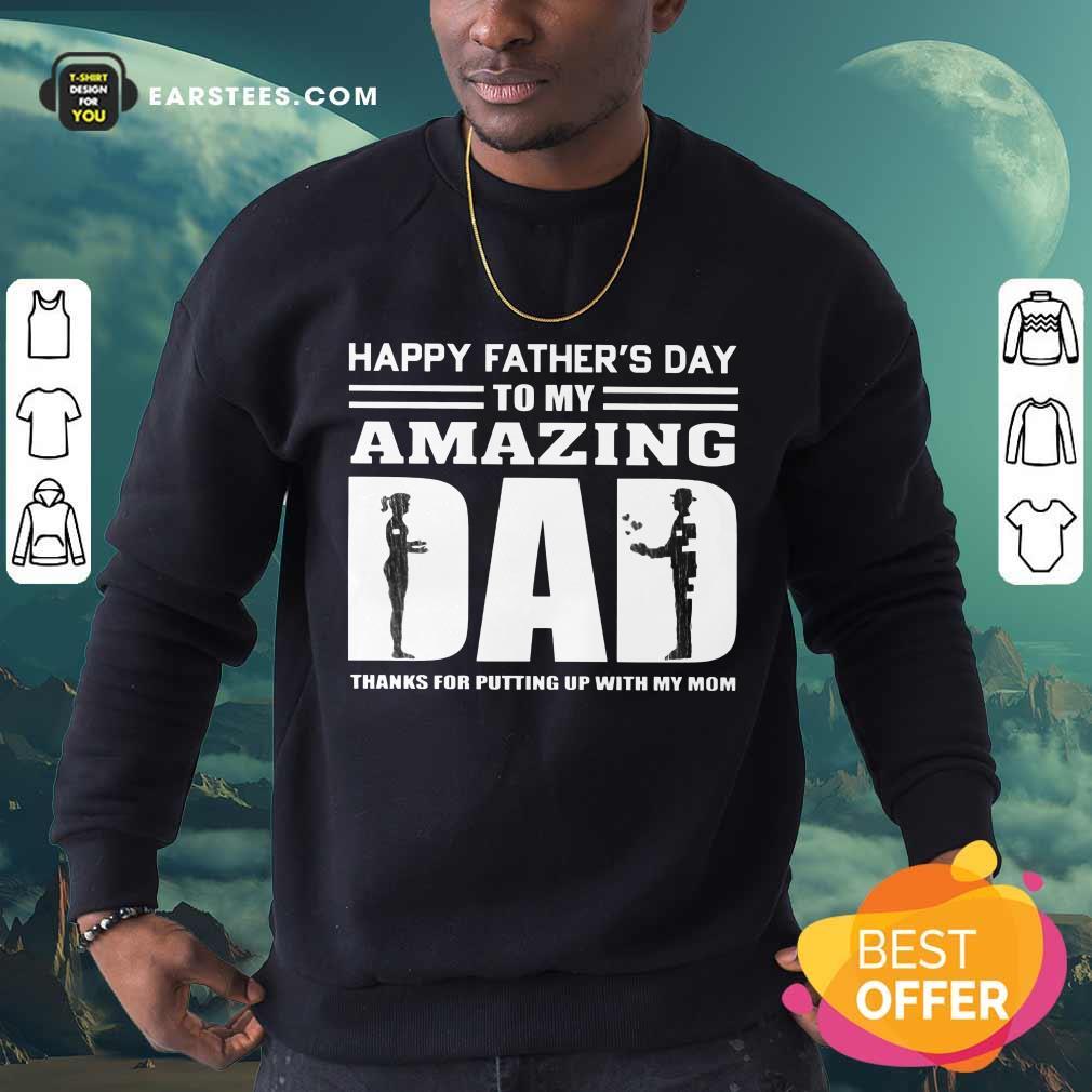 Top Happy Fathers Day Amazing Dad Sweatshirt