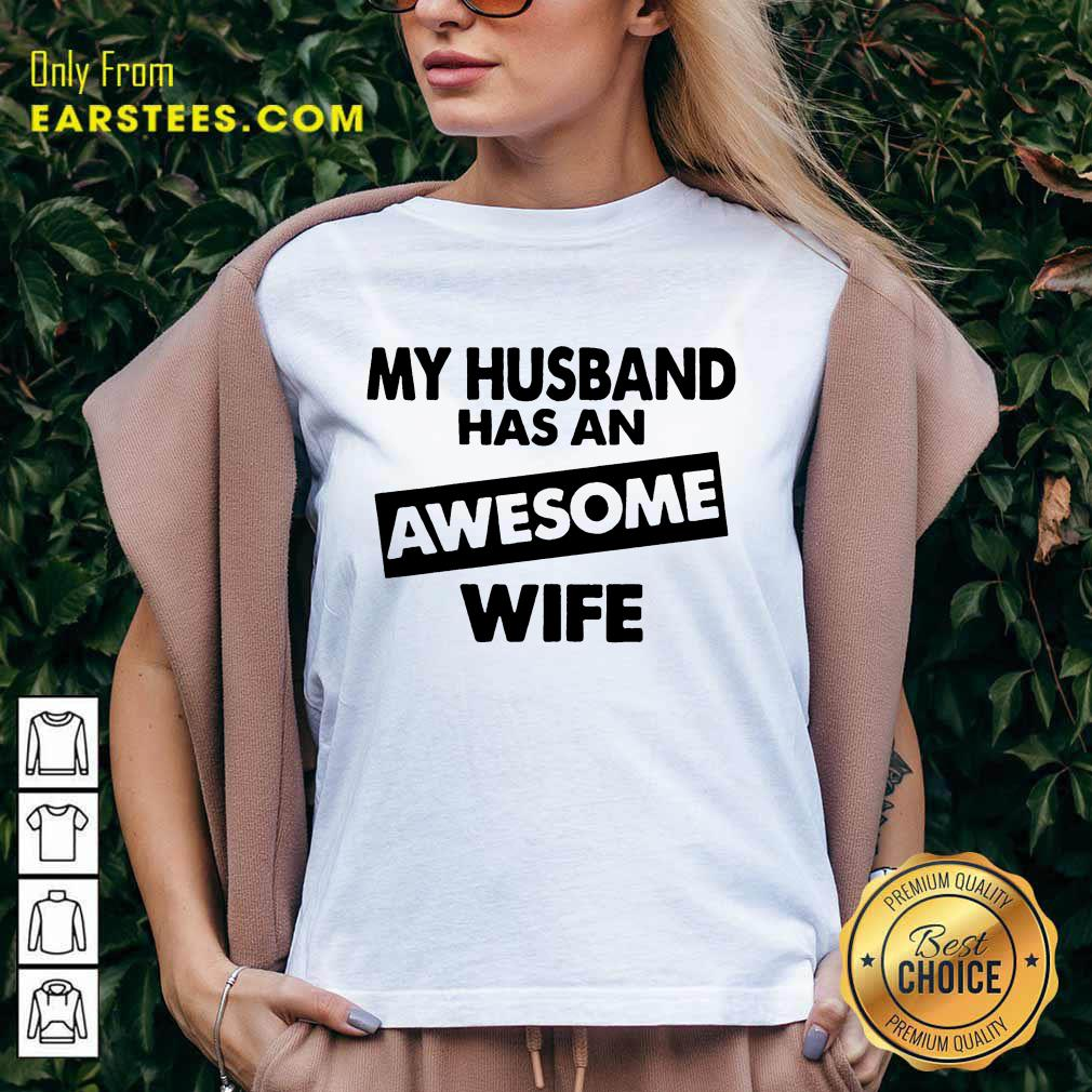 Top My Husband Has An Awesome Wife V-Neck
