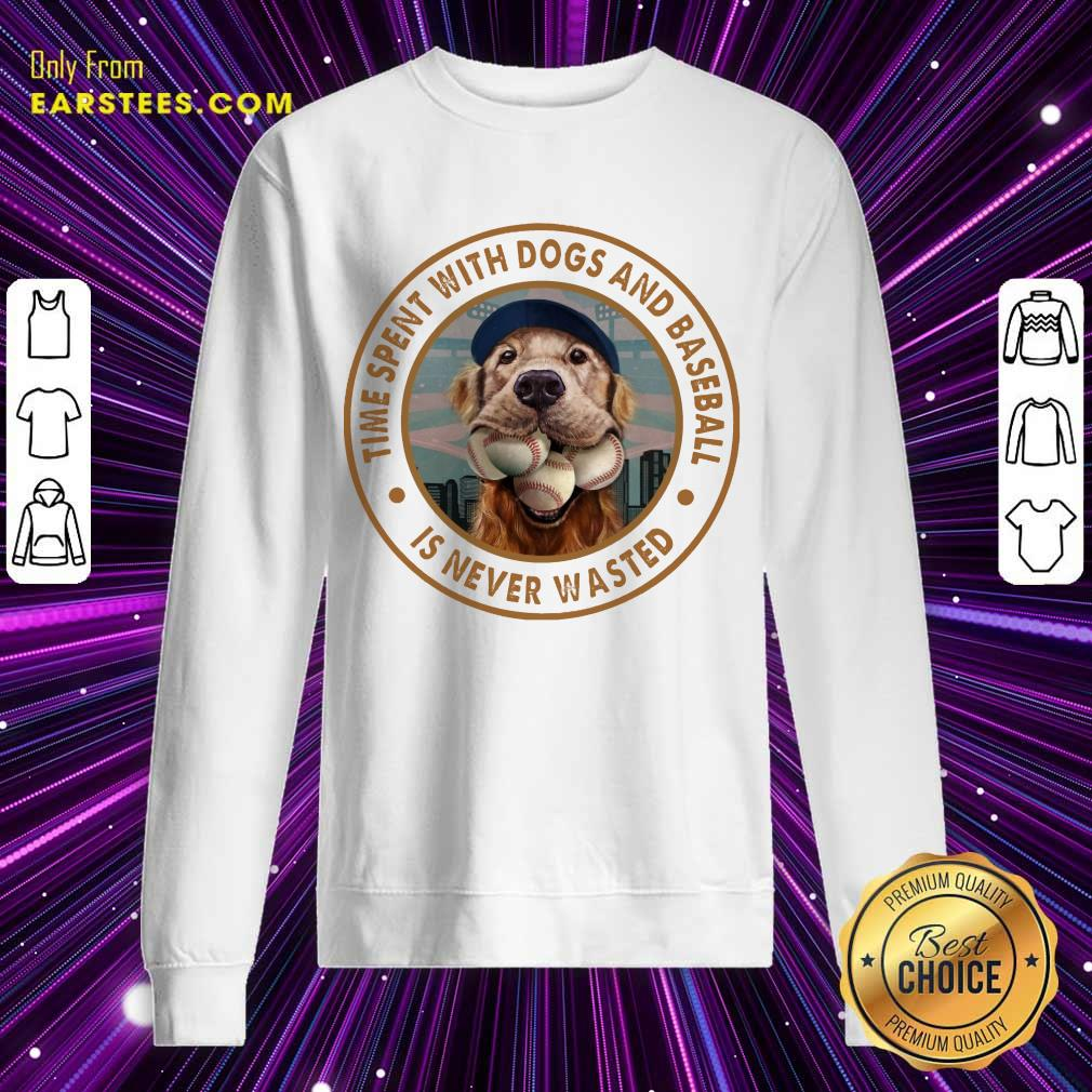 Top Time With Dogs And Baseball Sweatshirt