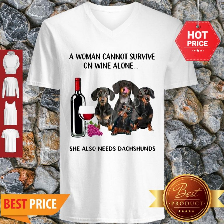 A Woman Cannot Survive On Wine Alone She Also Needs Dachshunds V-neck