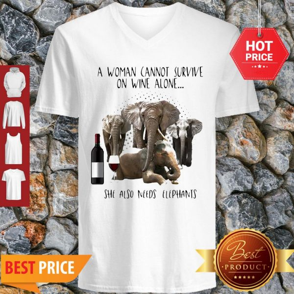 A Woman Cannot Survive On Wine Alone She Also Needs Elephants V-neck