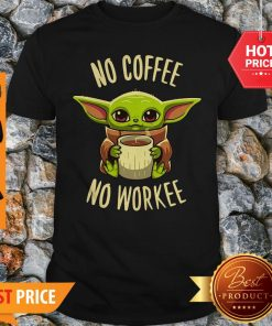 Baby Yoda No Coffee No Force Star Wars Shirt