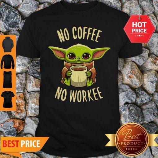 Baby Yoda No Coffee No Force Star Wars Shirt