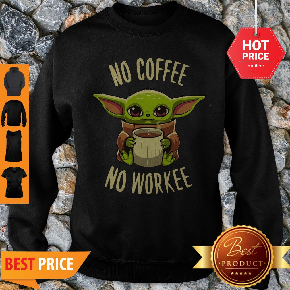 Baby Yoda No Coffee No Force Star Wars Sweatshirt