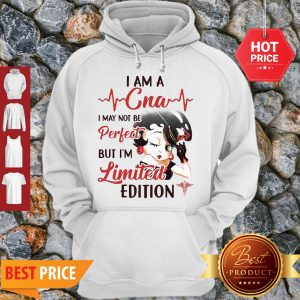 Betty Boop I Am A CNA I May Not Be Perfect But I'm Limited Edition Hoodie