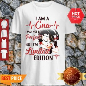 Betty Boop I Am A CNA I May Not Be Perfect But I'm Limited Edition Shirt