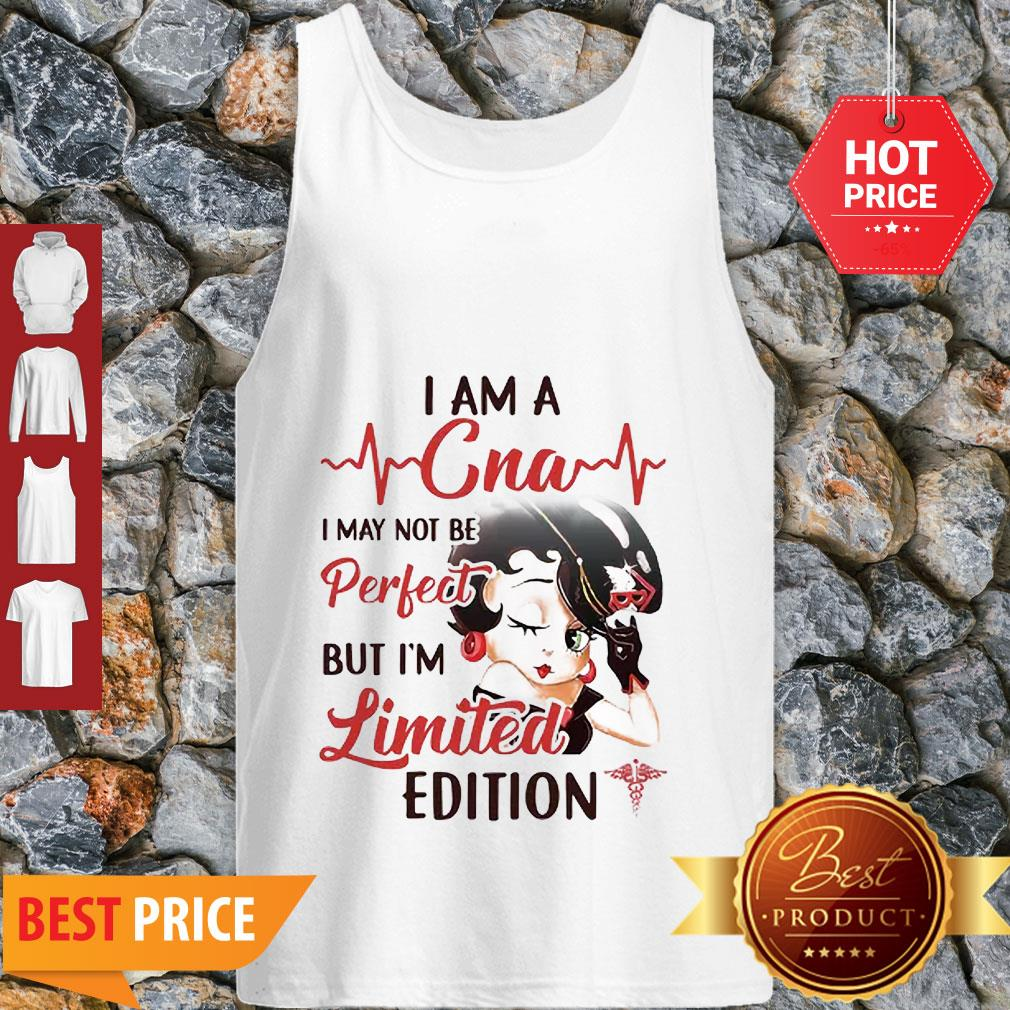 Betty Boop I Am A CNA I May Not Be Perfect But I'm Limited Edition Tank Top