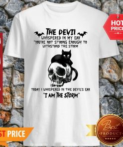 Black Cat Skull The Devil Whispered In My Ear I Am The Storm Shirt