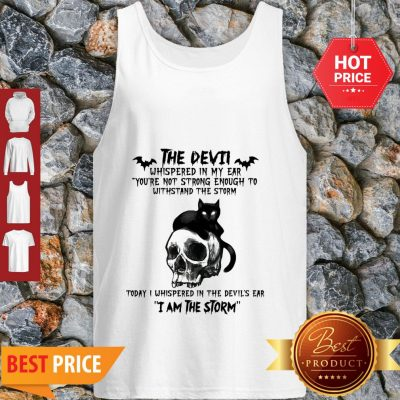 Black Cat Skull The Devil Whispered In My Ear I Am The Storm Tank Top