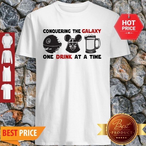 Conquering The Galaxy One Drink At A Time Mickey Darth Vader Shirt