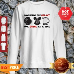 Conquering The Galaxy One Drink At A Time Mickey Darth Vader Sweatshirt