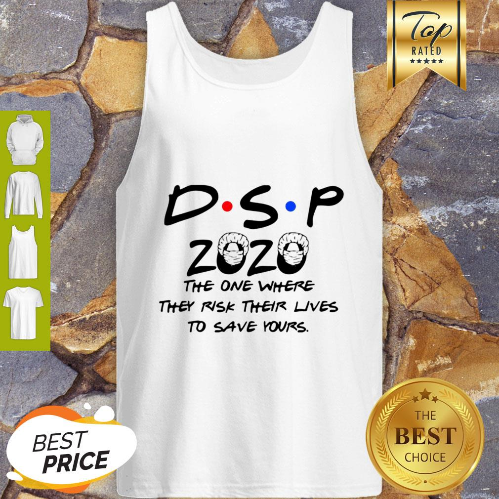 DSP 2020 The One Where They Risk Their Lives To Save Yours Coronavirus Tank Top