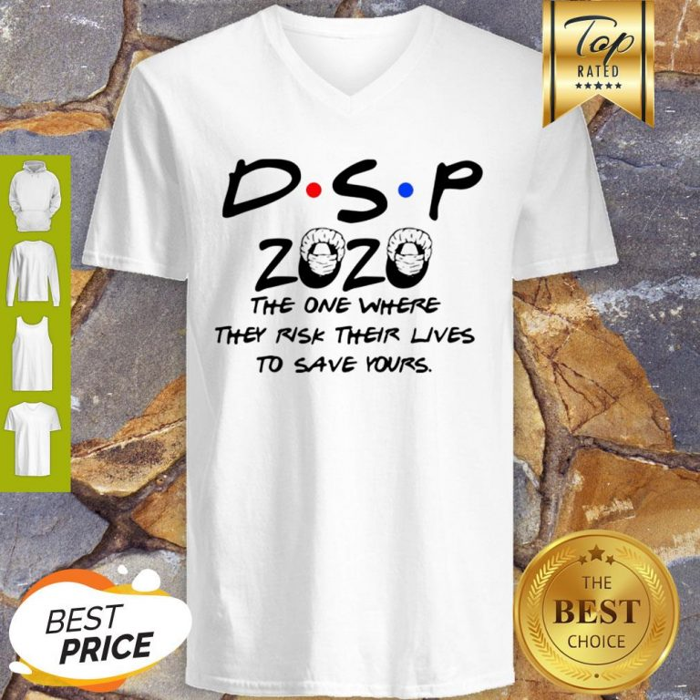 DSP 2020 The One Where They Risk Their Lives To Save Yours Coronavirus V-neck