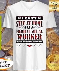 I Can't Stay At Home I'm A Medical Social Worker Coronavirus V-neck