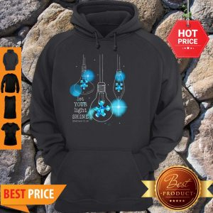 Light Bulb Let Your Light Shine Matthew 516 Autism Awareness Hoodie