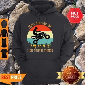 Motorbike Don't Follow Me I Do Stupid Things Vintage Hoodie