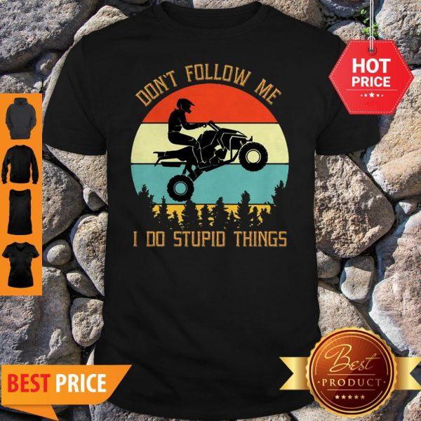 Motorbike Don't Follow Me I Do Stupid Things Vintage Shirt