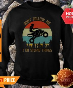 Motorbike Don't Follow Me I Do Stupid Things Vintage Sweatshirt