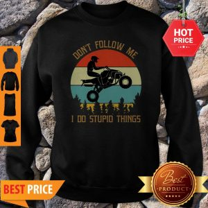 Motorbike Don't Follow Me I Do Stupid Things Vintage Sweatshirt