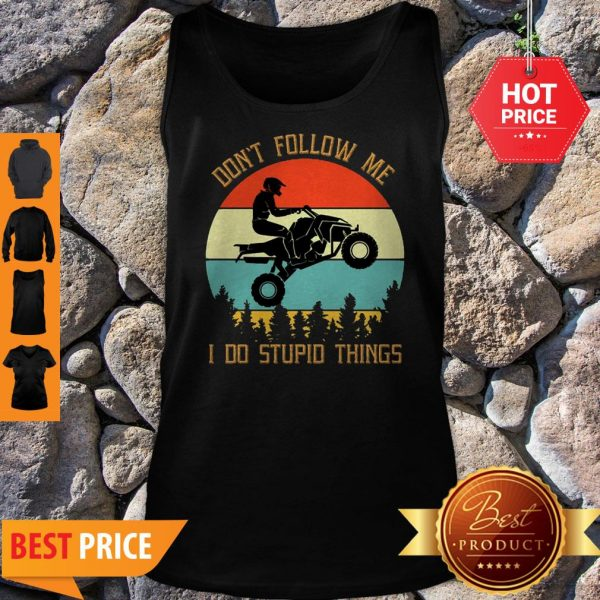 Motorbike Don't Follow Me I Do Stupid Things Vintage Tank Top