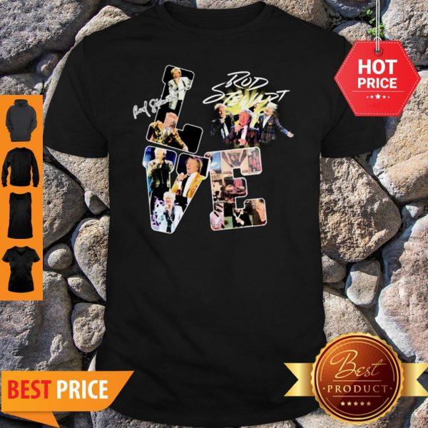 Official Love Rod Stewart Signature Shirt