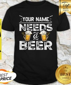 Official Your Name Needs Beer Shirt