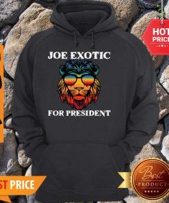 Tiger King Joe Exotic For President Lion Hoodie
