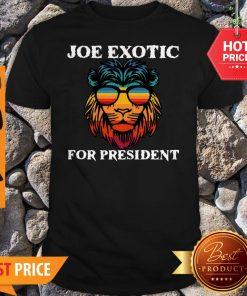 Tiger King Joe Exotic For President Lion Shirt