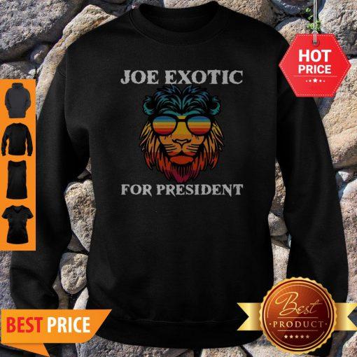 Tiger King Joe Exotic For President Lion Sweatshirt