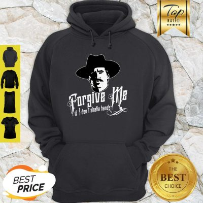 Tombstone Forgive Me If I Don't Shake Hands Hoodie