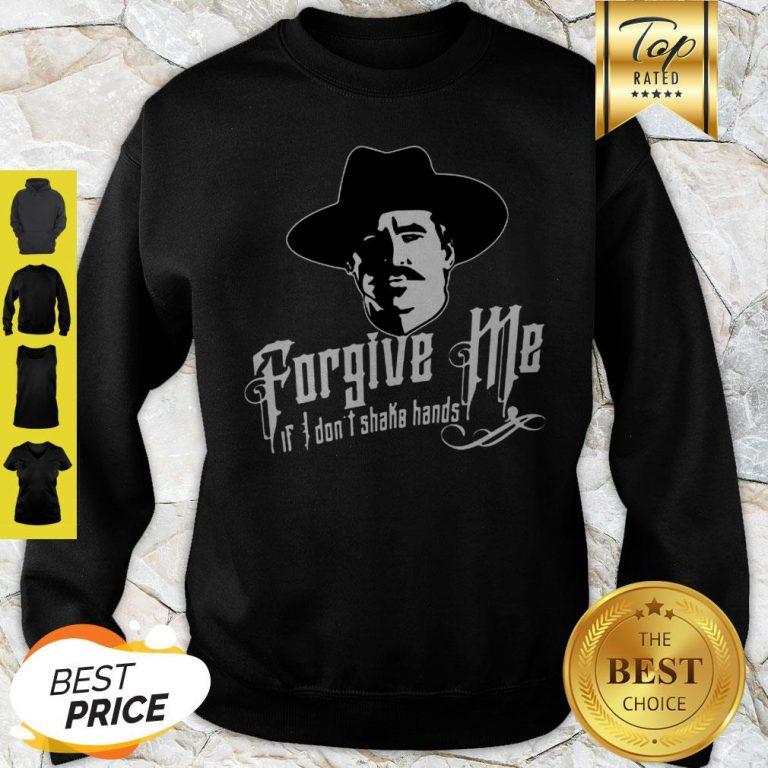 Tombstone Forgive Me If I Don't Shake Hands Sweatshirt