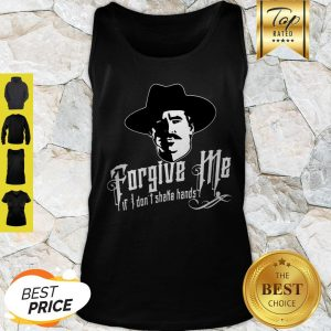 Tombstone Forgive Me If I Don't Shake Hands Tank Top
