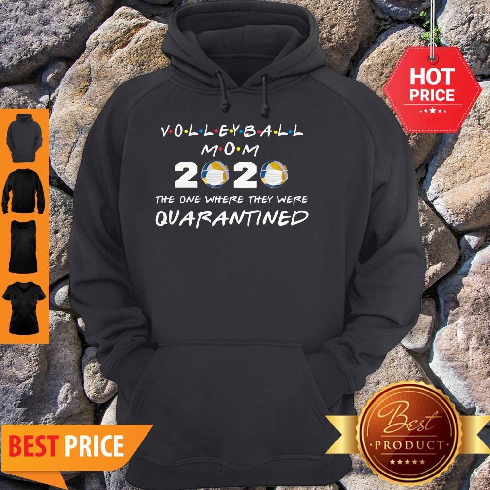 Volleyball Mom 2020 Face Mask The One Where They Were Quarantined Hoodie