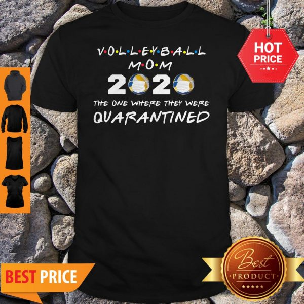 Volleyball Mom 2020 Face Mask The One Where They Were Quarantined Shirt