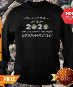 Volleyball Mom 2020 Face Mask The One Where They Were Quarantined Sweatshirt