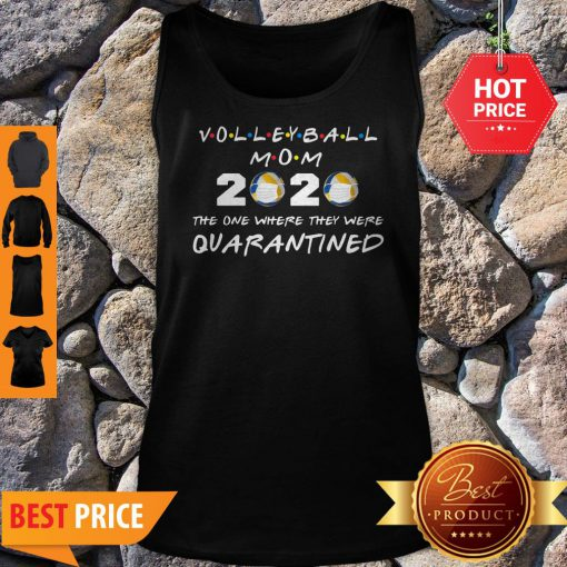 Volleyball Mom 2020 Face Mask The One Where They Were Quarantined Tank Top