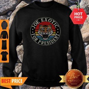 Tiger King Joe Exotic For President Vintage Sweatshirt