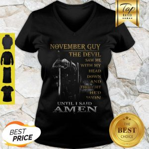 Warrior November Guy The Devil Sam Me With My Head Down And Amen V-neck