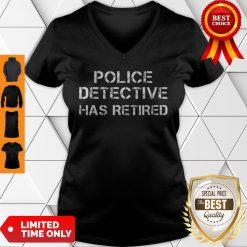 A Legendary Police Detective Has Retired Officer Retirement V-neck