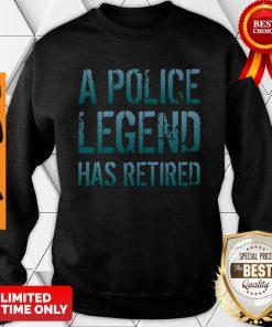 A Police Legend Has Retired Retiring Officer Retirement Gift Pullover Sweatshirt